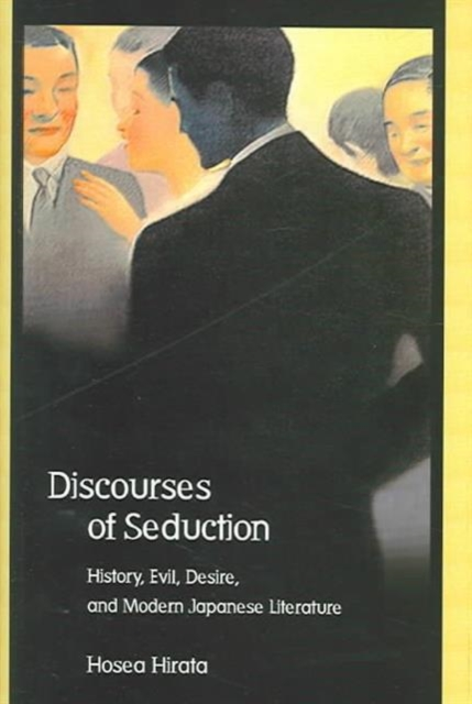 Discourses of Seduction – History, Evil, Desire and Modern Japanese Literature king of seduction absolute цена