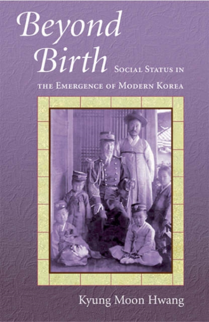 Beyond Birth – Social Status in the Emergence of Modern Korea socialism in galicia – the emergence of polish social democracy and ukrainian radicalism