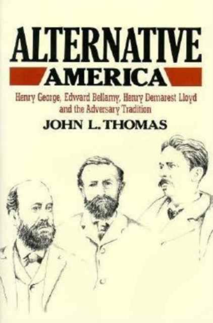 Alternative America – Henry George Edward Bellamy Henry Demarest Lloyd & the Adve the complete henry bech
