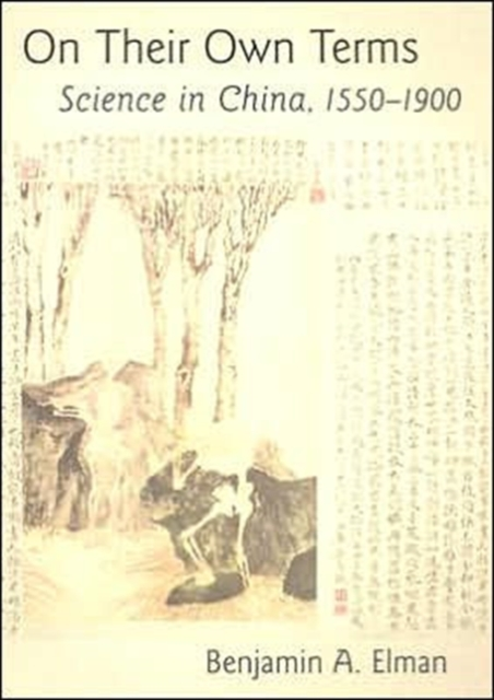 On Their Own Terms – Science in China, 1550–1900 needham science in traditional china pr only