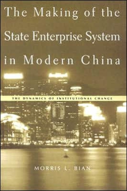 The Making of the State Enterprise System in Modern China – The Dynamics of Institutional Change sahar bazzaz forgotten saints – history power and politics in the making of modern morocco