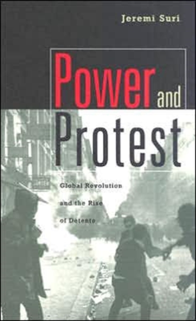 Power and Protest – Global Revolution and the Rise of Detente (OIP)