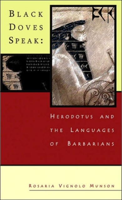 Black Doves Speak – Herodotus and the Languages of  Barbarians speak up учебник