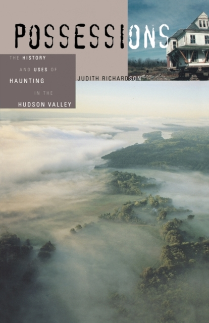 Possessions – The History and Uses of Haunting in the Hudson Valley silas taylor the history and antiquities of harwich and dovercourt in the county of essex