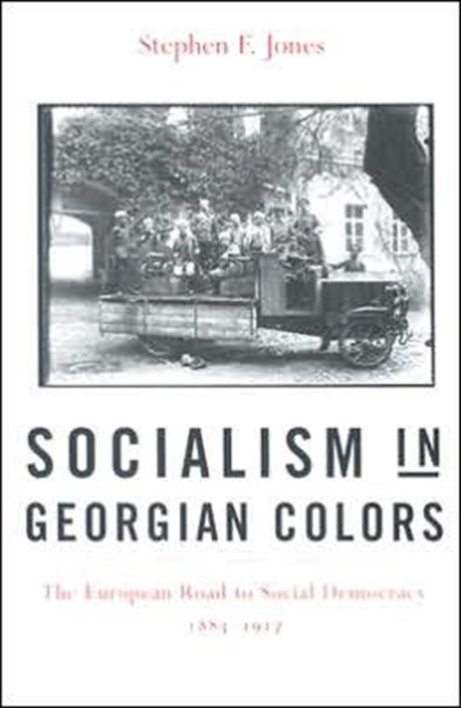 Socialism in Georgian Colors – The European Road to Social Democracy, 1883–1917 socialism in galicia – the emergence of polish social democracy and ukrainian radicalism