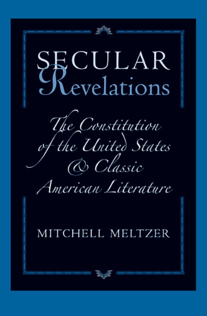 Secular Revelations – The Constitution of the United States and Classic American Literature the constitution of the united kingdom a contextual analysis
