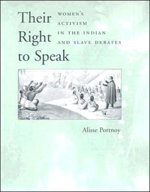 Their Right to Speak – Women?s Activism in the Indian and Slave Debates speak up учебник