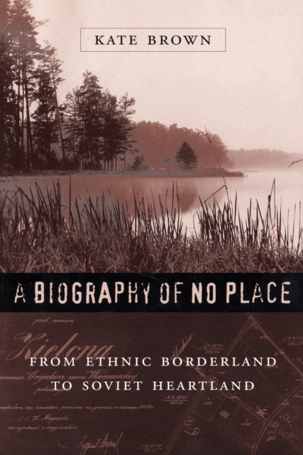A Biography of No Place – From Ethnic Borderland to Soviet Heartland lewis s no place to hide