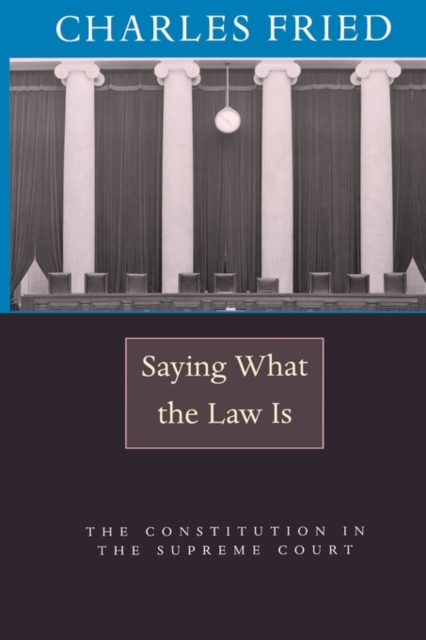 Saying What the Law Is – The Constitution in the Supreme Court