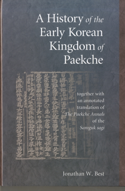 A History of the Early Korean Kingdom of Paekche, Together with an Annotated Translation of The Paekche Annals of the Samguk Sagi the water kingdom a secret history of china
