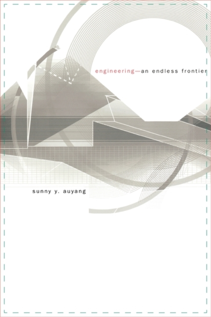 Engineering – An Endless Frontier