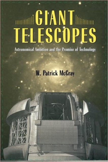 Giant Telescopes – Astronomical Ambition and the Promise of Technology wind of promise