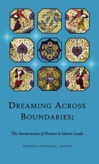 Dreaming Across Boundaries – The Interpretation of Dreams in Islamic Lands