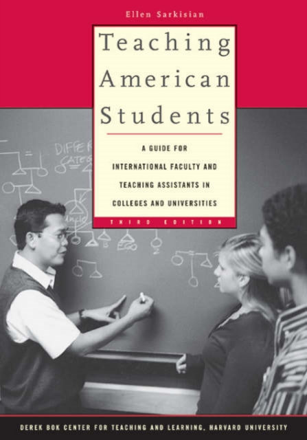 Teaching American Students – A Guide for International Faculty and Teaching Assistants in Colleges and Universities 3e