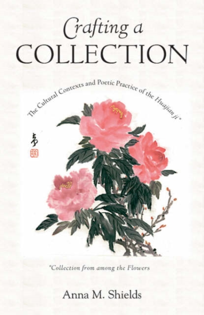 Crafting a Collection – The Cultural Contexts and Poetic Practice of the Huajian Ji (Collection from Among the Flowers) folk media and cultural values among the igala