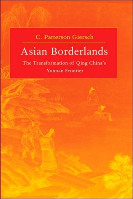 Asian Borderlands – The Transformation of Qing China?s Yunnan Frontier amid the clouds and mist – china s colonization of guizhou 1200–1700