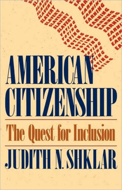 American Citizenship – The Quest for Inclusion (Paper) the quest