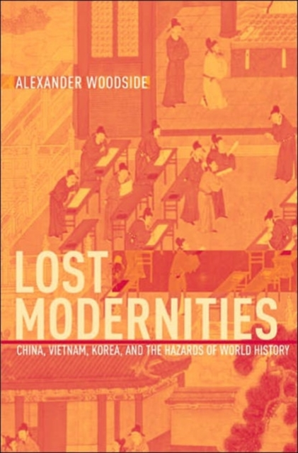Lost Modernities – China, Vietnam, Korea and the Hazards of World History