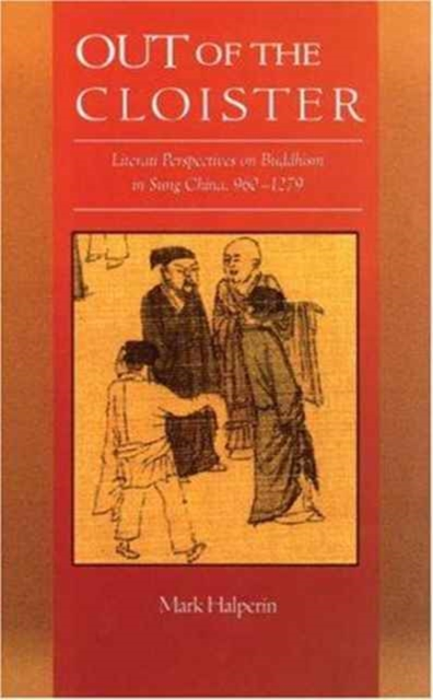 Out of the Cloister – Literati Perspectives on Buddhism in Sung China 960–1279 стулья для салона hye sung