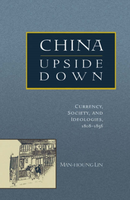 China Upside Down – Currency, Society and Ideologies, 1808–1856 dickens c going into society and hunted down