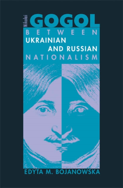 Nicolai Gogol – Between Ukrainian and Russian Nationalism gogol nicolai diary of a madman and other stories