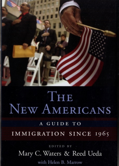 The New Americans – A Guide to Immigration since 1965 immigration