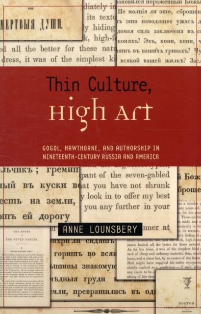 Thin Culture, High Art – Gogol, Hawthorne and Authorship in Nineteenth–Century Russia and America voluntary associations in tsarist russia – science patriotism and civil society