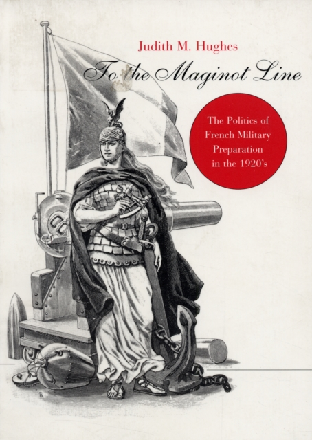To the Maginot Line – The Politics of French Military Preparation in the 1920?s the french lieutenant s woman