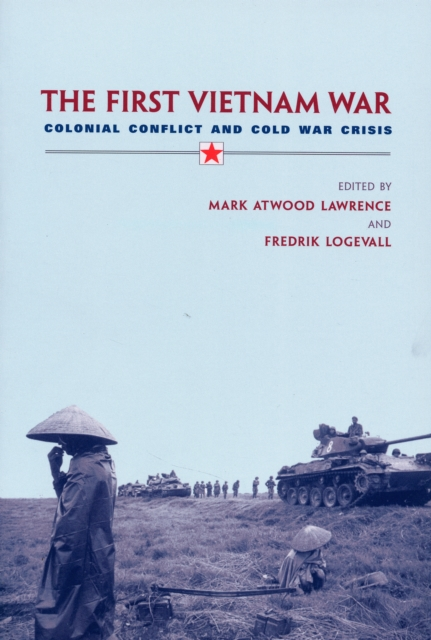 The First Vietnam War – Colonial Conflict and Cold  War Crisis war and women