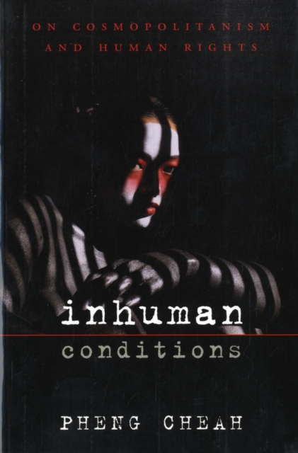Inhuman Conditions – On Cosmopolitanism and Human Rights inhuman vol 1