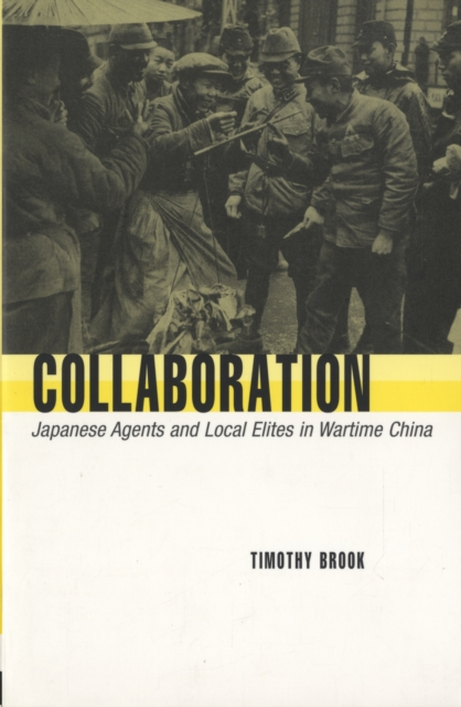 Collaboration – Japanese Agents and Local Elites in Wartime China district substructures as agents of local governance