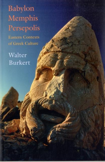 где купить Babylon, Memphis, Persepolis – Eastern Contexts of  Greek Culture по лучшей цене