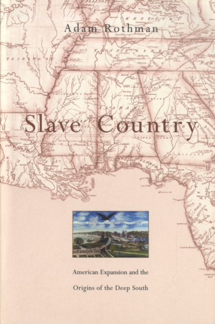Slave Country – American Expansion and the Origins  of the Deep South the custom of the country