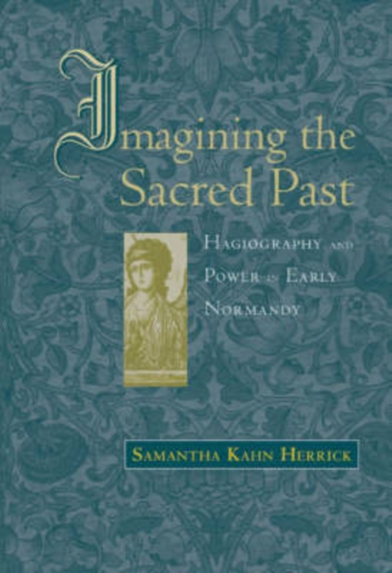 Imagining the Sacred Past – Hagiography and Power in Early Normandy the sacred blacksmith vol 9