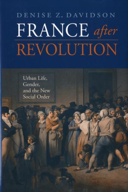 France after Revolution – Urban Life, Gender and the New Social Order new order new order the best of