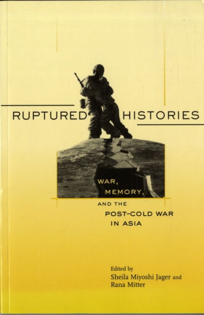 Ruptured Histories – War, Memory and the Post–Cold  War in Asia war and women