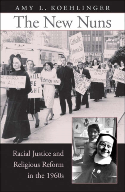 The New Nuns – Racial Justice and Religious Reform  in the 1960s reform tensaerlite brief