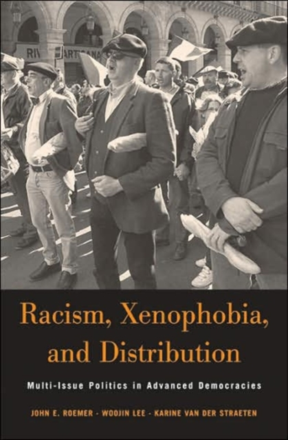 Racism, Xenophobia and Distribution – Multi–Issue Politics in Advanced Democracies distribution