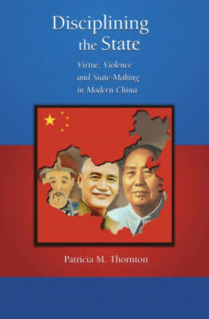 Disciplining the State – Virtue, Violence and State–Making in Modern China V283 bakunin mikhail aleksandrovich god and the state