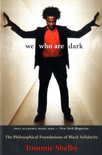 We Who Are Dark – The Philosophical Foundations of  Black Solidarity the immortals dark flame