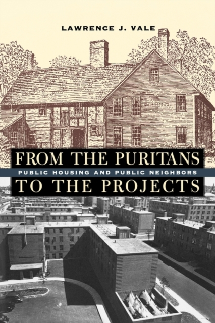 From the Puritans to the Projects – Public Housing and Public Neighbors crossing the blvd – strangers neighbors