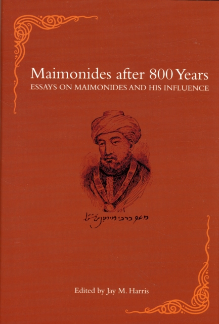 Maimonides after 800 Years – Essays on Maimonides and His Influence