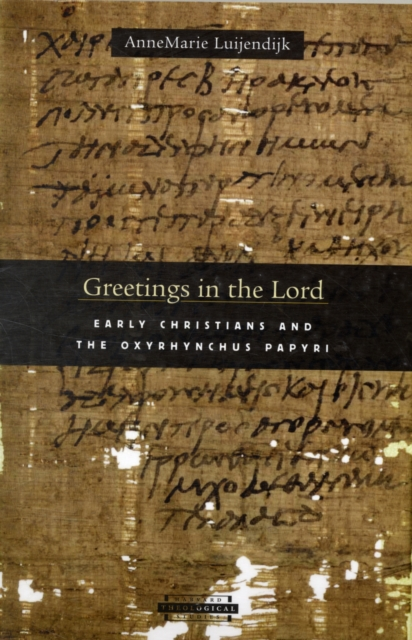 Greetings in the Lord – Christian Identity and the  Oxyrhynchus Papyri декор lord vanity quinta mirabilia grigio 20x56
