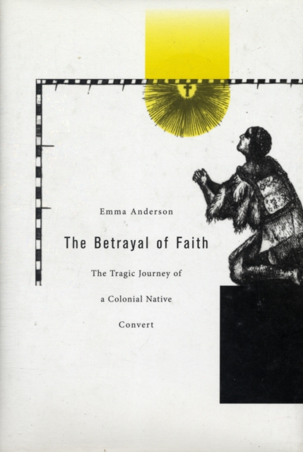 Betrayal of Faith – The Tragic Journey of a Colonial Native Convert the shred of betrayal