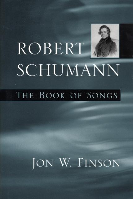 Robert Schumann – The Book of Songs robert p baker the trade lifecycle