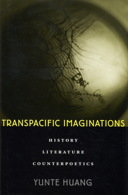 Transpacific Imaginations – History, Literature, Counterpoetics