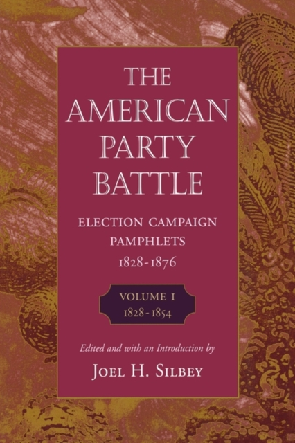 The American Party Battle – Election Campaign Pamphlets 1854–1876 V 1 (Paper) american architecture v 2 paper