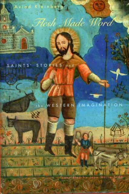 Flesh Made Word – Saints Stories and the Western Imagination the devil in the flesh