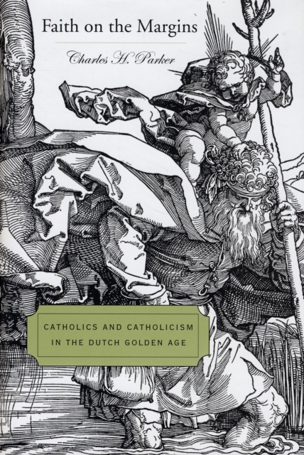 Faith on the Margins – Catholics and Catholicism in the Dutch Golden Age batman the golden age vol 4