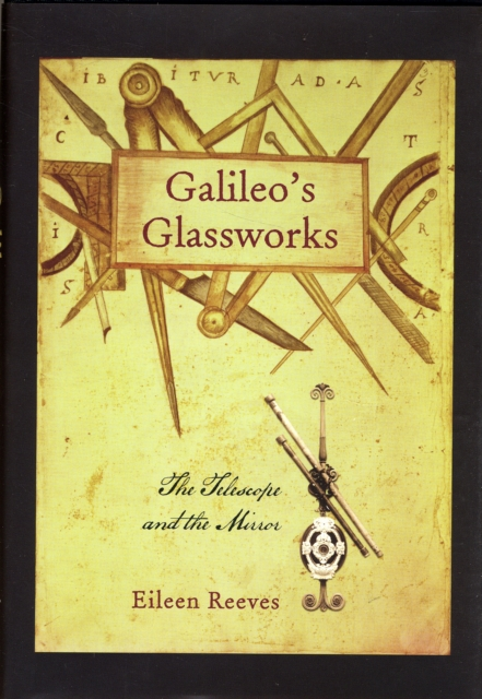 Galileo?s Glassworks – The Telescope and the Mirror the mirror test